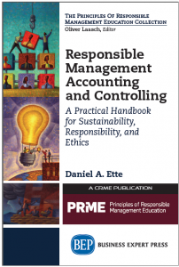 Daniel Ette, (2015) Responsible Management Accounting and Controlling: A Practical Handbook for Sustainability, Responsibility, and Ethics, New York, NY: Business Expert Press