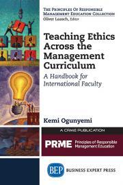 Ogunyemi, K. (2014). Teaching Ethics across the Management Curriculum. New York: Business Expert Press (Volume 1)